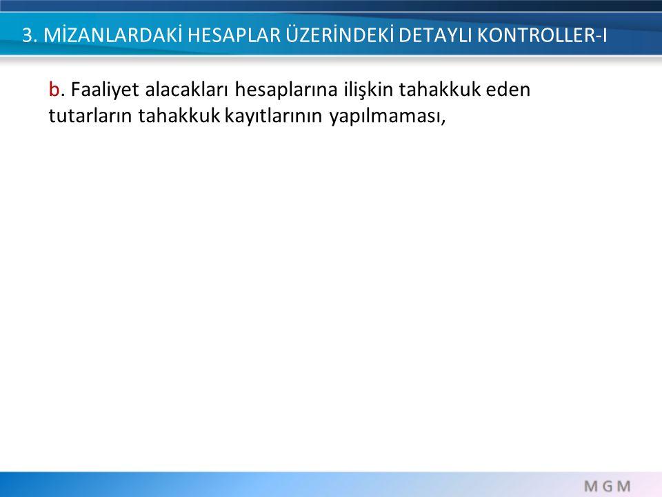3.MİZANLARDAKİ HESAPLAR ÜZERİNDEKİ DETAYLI KONTROLLER-II c.