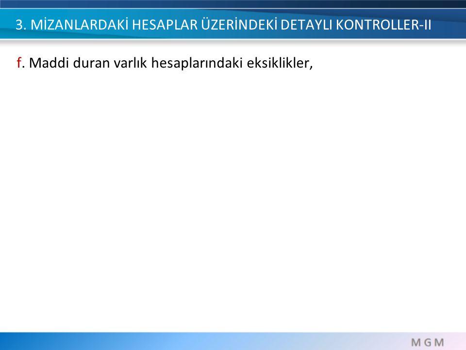 3.MİZANLARDAKİ HESAPLAR ÜZERİNDEKİ DETAYLI KONTROLLER-II g.