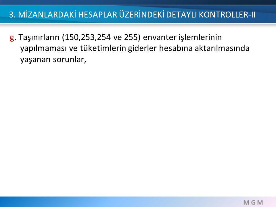 3.MİZANLARDAKİ HESAPLAR ÜZERİNDEKİ DETAYLI KONTROLLER-II h.