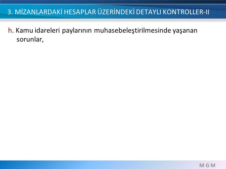 3.MİZANLARDAKİ HESAPLAR ÜZERİNDEKİ DETAYLI KONTROLLER-II I.
