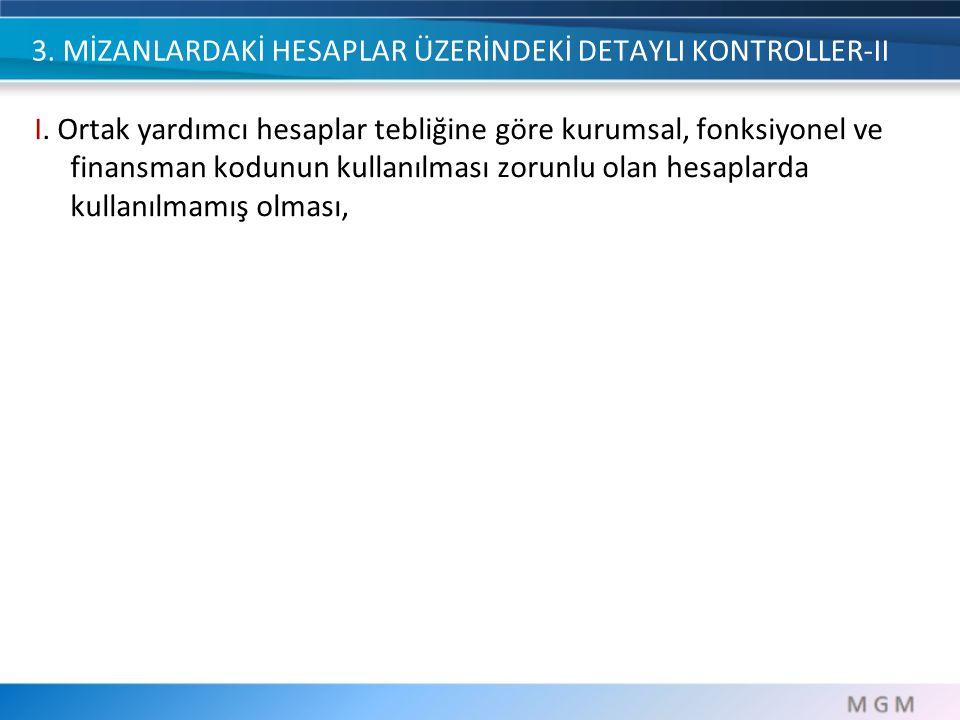 3.MİZANLARDAKİ HESAPLAR ÜZERİNDEKİ DETAYLI KONTROLLER-III k.