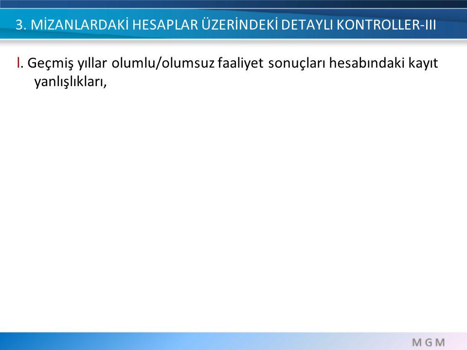 3.MİZANLARDAKİ HESAPLAR ÜZERİNDEKİ DETAYLI KONTROLLER-III m.