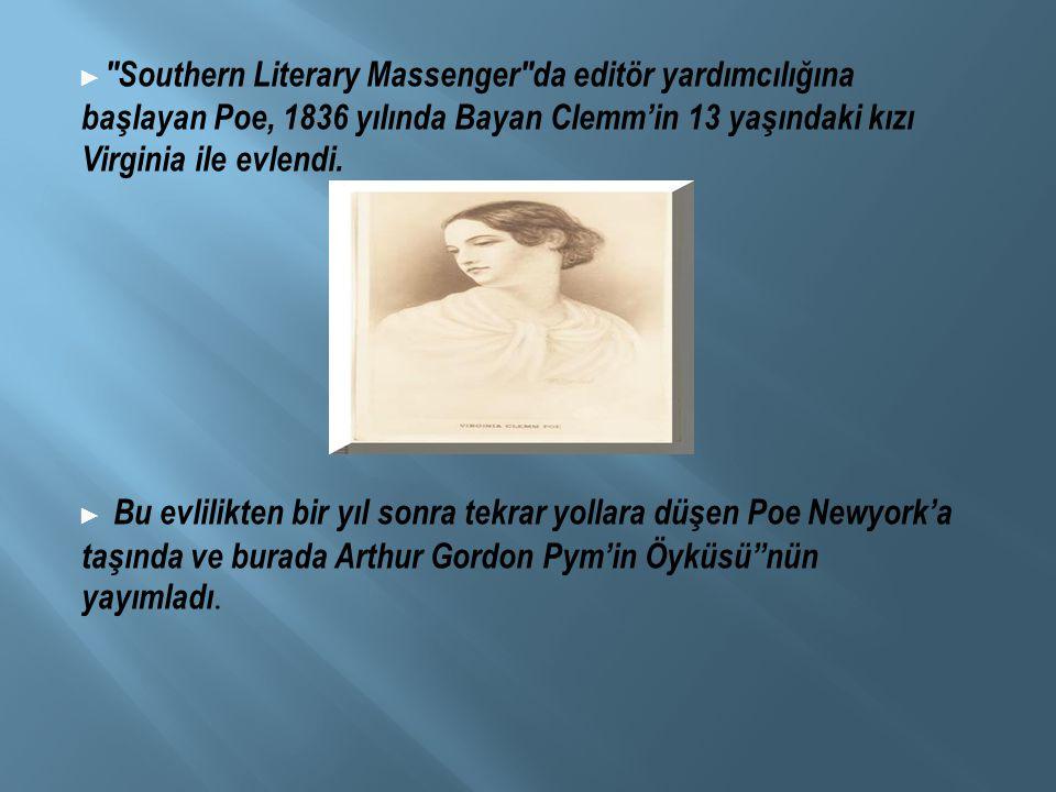 ► 1840'ta Gülünç ve Arabesk Öyküler'i yayımlayan Poe, 1841 yılında da Graham's dergisinin editörü oldu.