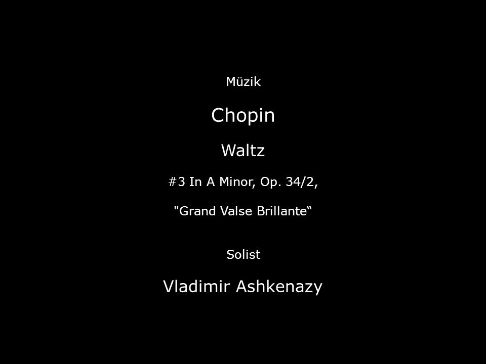 Müzik Chopin Waltz #3 In A Minor, Op. 34/2, Grand Valse Brillante Solist Vladimir Ashkenazy