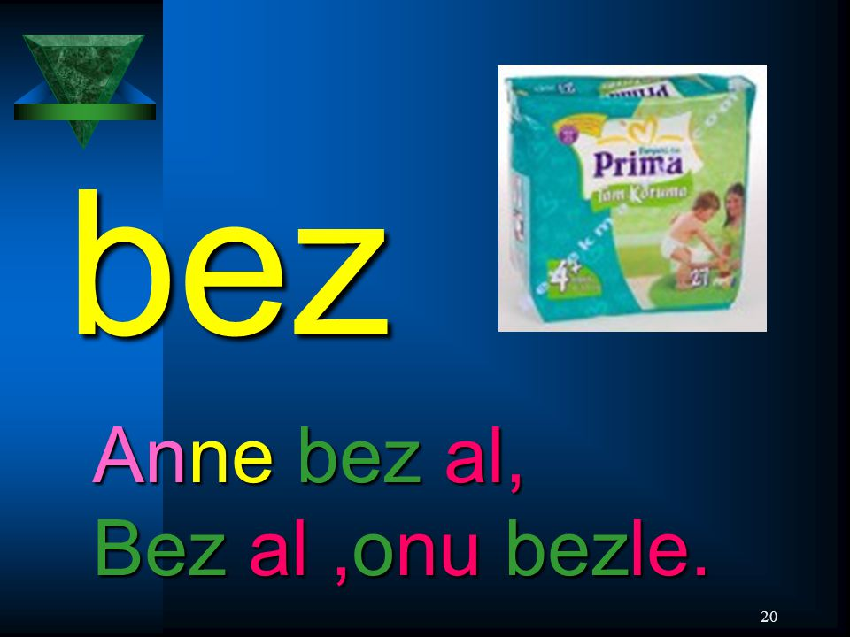 20 bez Anne bez al, Bez al,onu bezle.