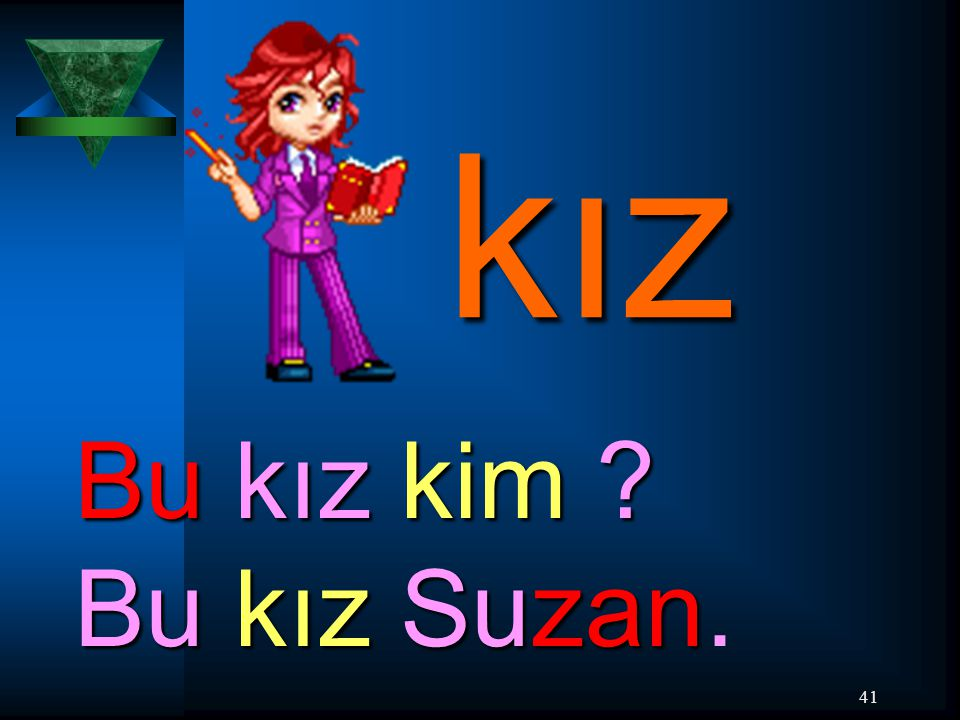 41 kız Bu kız kim ? Bu kız Suzan Bu kız kim ? Bu kız Suzan.