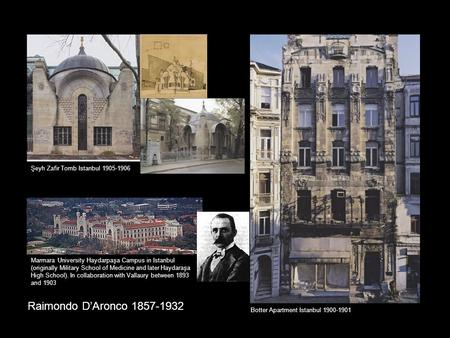 Raimondo D'Aronco 1857-1932 Marmara University Haydarpaşa Campus in Istanbul (originally Military School of Medicine and later Haydaraşa High School).