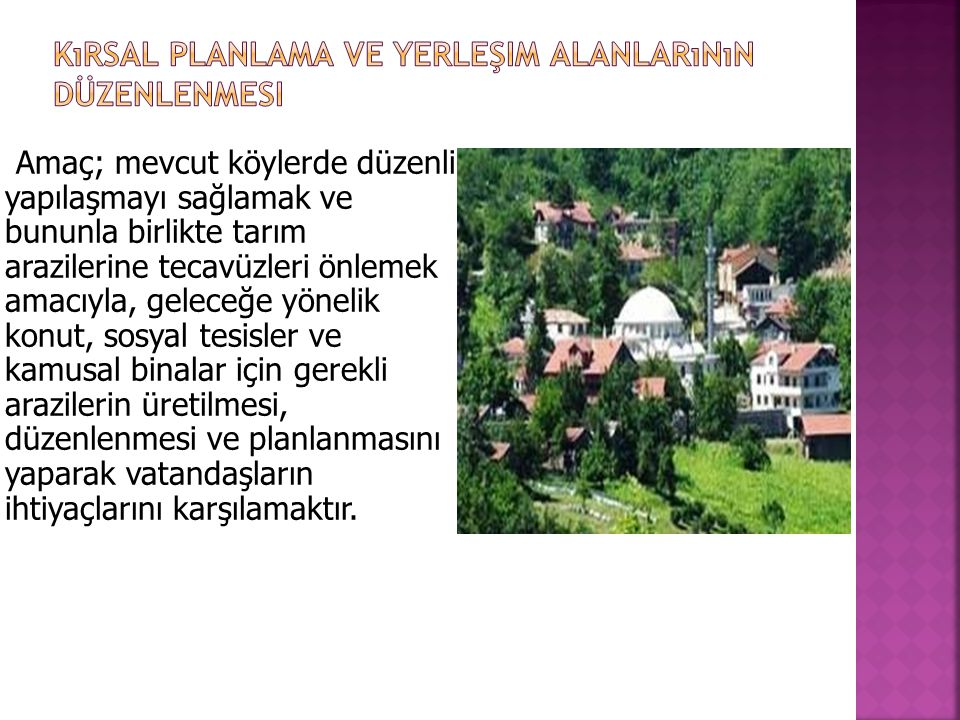  Kırsal alandaki yerleşim yerleri ve toprakların rüzgar ve taşmalardan korunması için gerekli önlemler alınmalıdır.