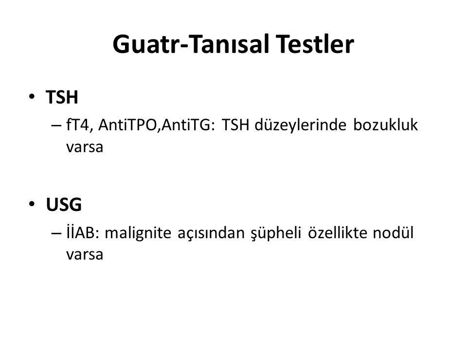 İyot eksikliği ↑TSH →Guatr Hashimoto tiroiditi Toksik olmayan multinodüler guatr – TSH: Normal