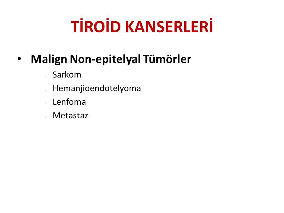 Tiroid Kanserleri Papiller karsinom En sık görülen tiroid karsinomu Karakteristik patolojik özellikler ( nükleer inklüzyonlar) Folliküler Karsinom Folliküler diferansiyasyon