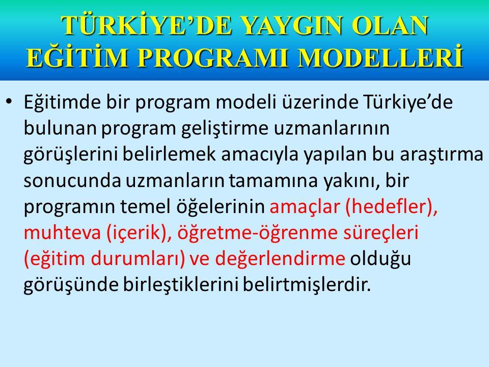 Türkiye' de günümüze kadar yaygın olarak Taba-Tyler yaklaşımına uygun bir model kullanılmaktadır.
