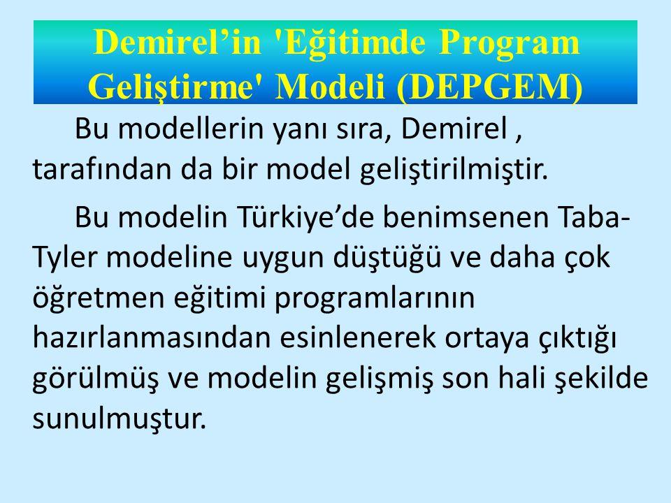Demirel'in Eğitimde Program Geliştirme Modeli (DEPGEM) Model, beş bölüm ve 15 işlem basamağından oluşmaktadır.