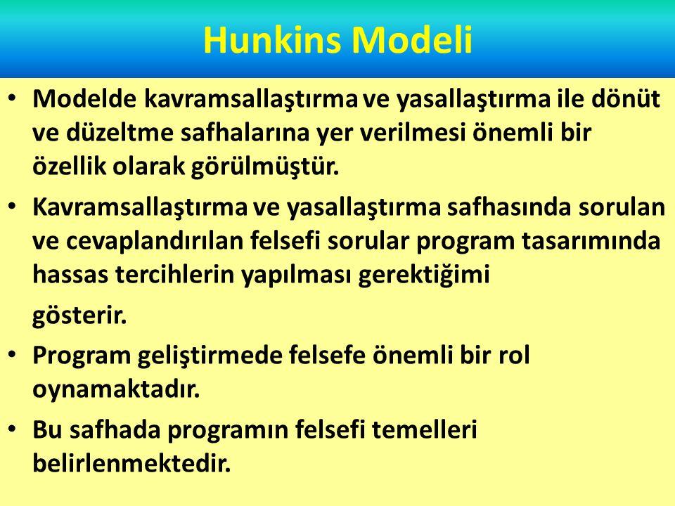 Hunkins Modeli Modelde dönüt ve düzeltmenin var olması, modelin işleyişi hakkında sürekli karar verilmesini ve düzeltme yapılmasını sağlamaktadır.