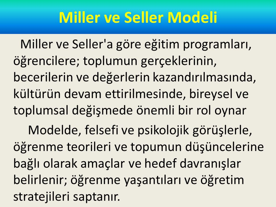 Miller ve Seller Modeli Modelde içerik boyutuna yer verilmemiş olması ilginç görülmektedir.