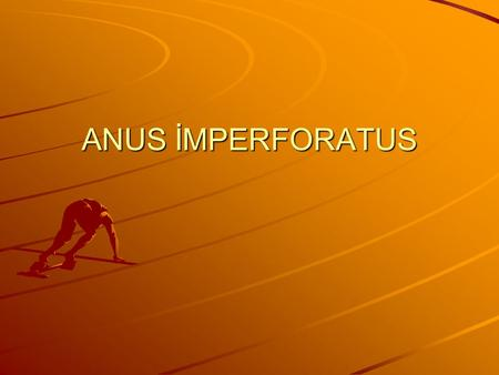 ANUS İMPERFORATUS.