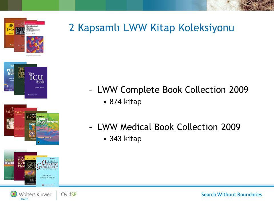 Lippincott, Williams & Wilkins: A la carte Kendi paketini kendin seç modeli Seçilen kitap sayısına göre indirim modeli Konsorsiyum indirimi – aynı anda bir çok kurum aynı kitabı aldığında geçerlidir Site lisansı ve sınırsız kullanım