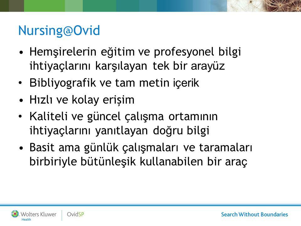 Nursing@Ovid Nursing@Ovid aray ü z ü Ovid Hemşirelik veri tabanı Ovid Hemşirelik thesaurusu En önemli tam metin kaynaklar Ovid Universal Tarama Motoru