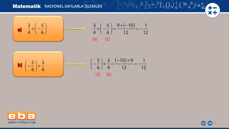 12 (3) (2) (3) (2) RASYONEL SAYILARLA İŞLEMLER
