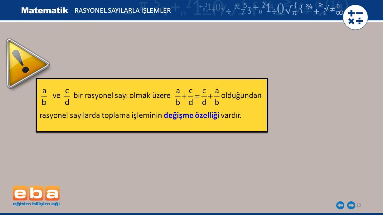 rasyonel sayısı ile hangi rasyonel sayının toplamının etkisiz elemanı verdiğini bulalım.