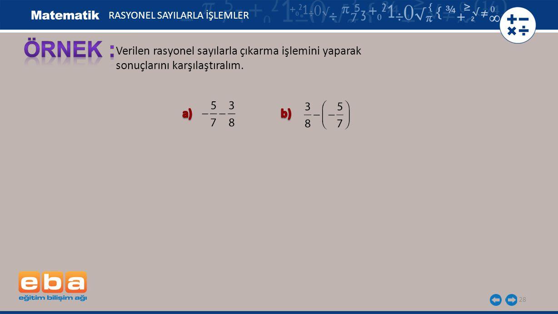 29 (8) (7) RASYONEL SAYILARLA İŞLEMLER
