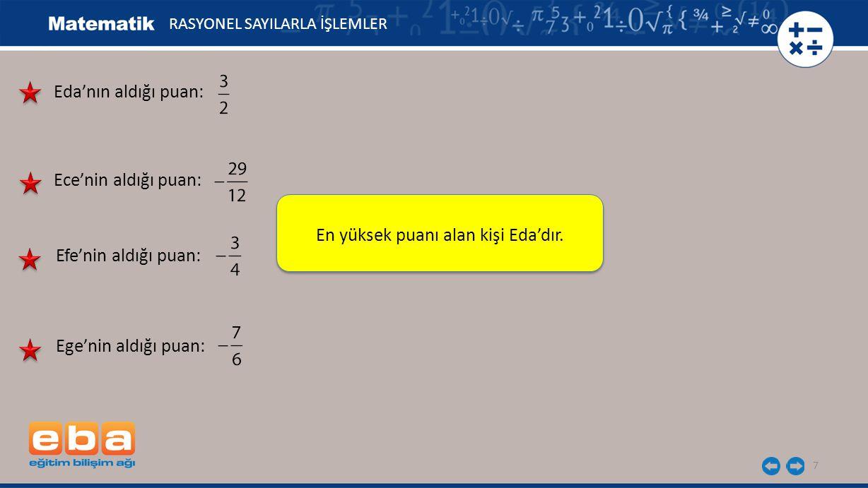8 Rasyonel sayılarla toplama işlemi yapılabilmesi için, paydaların eşit olması gerekir.