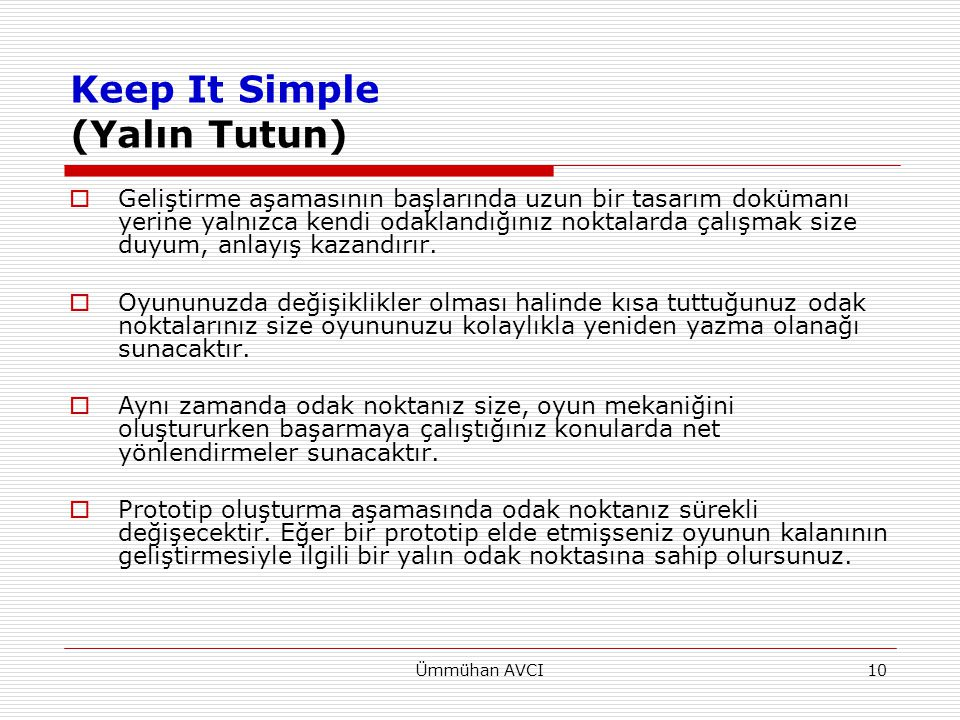 Ümmühan AVCI11 Keep It Simple  Büyük bir ekiple çalışıyorsanız, bu durum size işin başında fayda yerine zarar getirebilir.