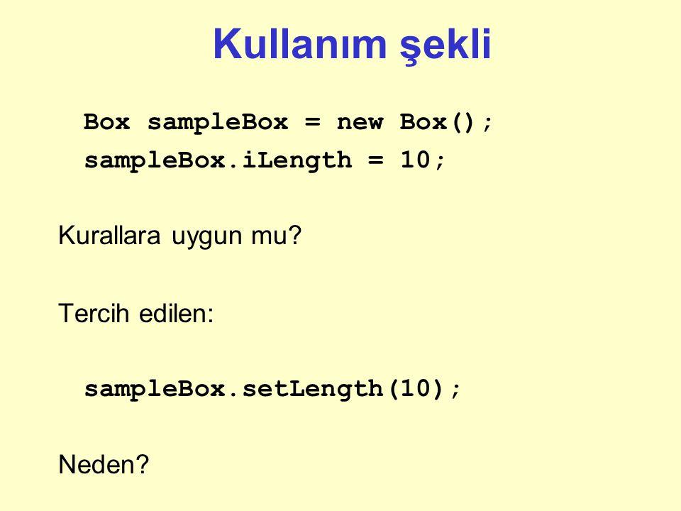 Kullanım şekli Box sampleBox = new Box(); sampleBox.iLength = 10; Kurallara uygun mu.