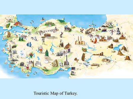 Touristic Map of Turkey. Turkey is like a bridge between Asia and Europe.