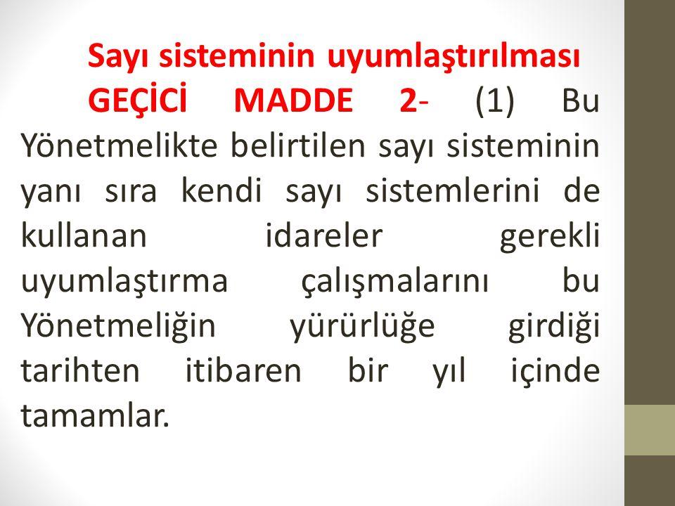 Yürürlük MADDE 35- (1) Bu Yönetmelik yayımını takip eden ayın birinci günü yürürlüğe girer.