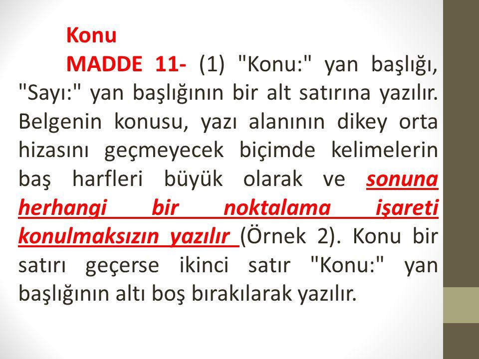 Muhatap MADDE 12- (1) Muhatap, belgenin gönderildiği idareyi ya da kişiyi belirtir.
