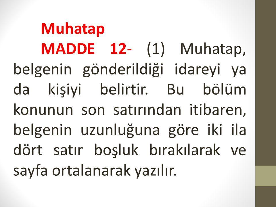 (2) Muhatabın idare ya da özel hukuk tüzel kişisi olması durumunda adı büyük harflerle yazılır.