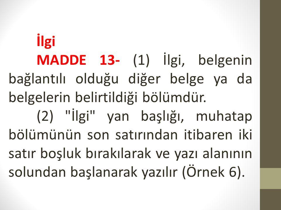 (3) Sayı , Konu ve İlgi yan başlıklarından sonra kullanılan iki nokta : işareti aynı hizada yazılır (Örnek 6).