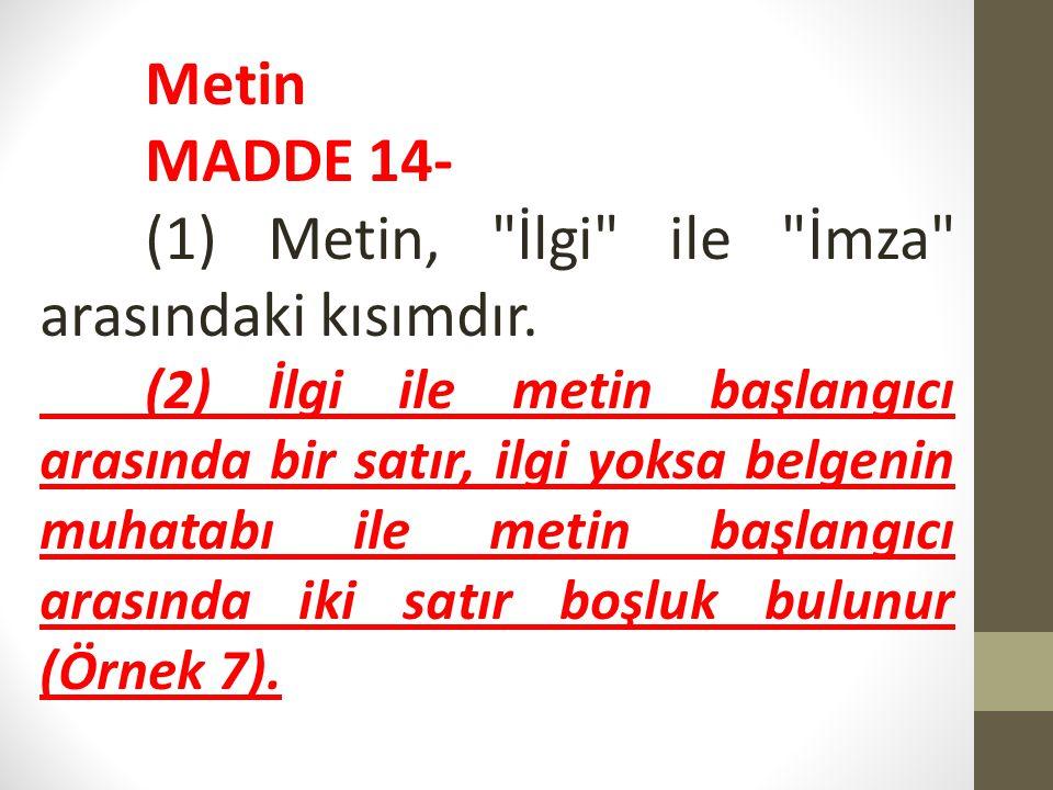(3) Metindeki kelime aralarında ve noktalama işaretlerinden sonra bir karakter boşluk bırakılır.