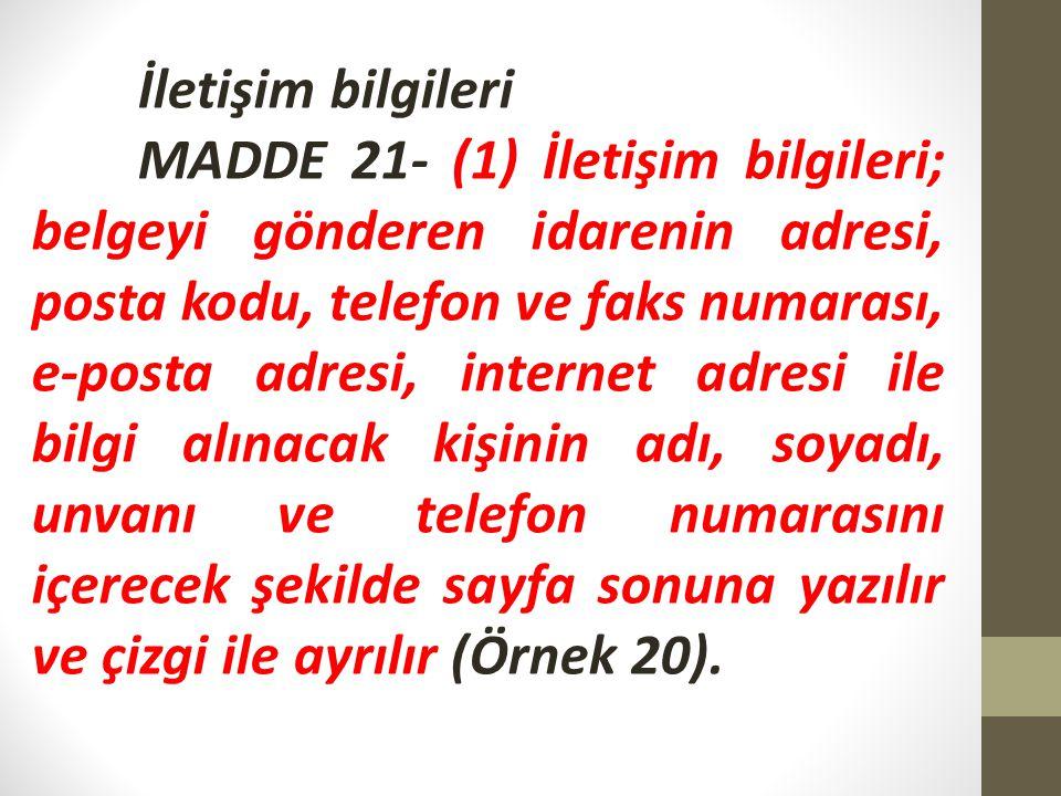 Süreli yazışmalar MADDE 23- (1) Süreli resmi yazışmalarda ACELE veya GÜNLÜDÜR ibaresine yer verilir.