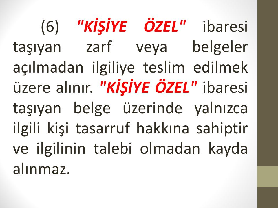 (7) Kişiler tarafından idareye yazılan dilekçelerin: ...