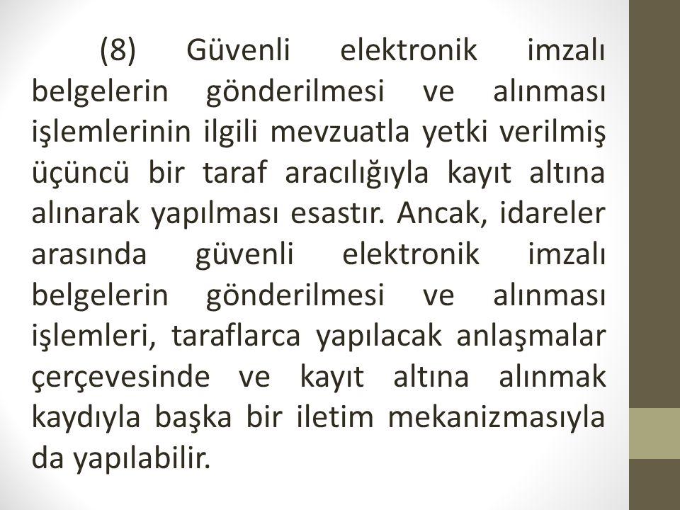 (9) EBYS kurulmamış olan idarelere gönderilen güvenli elektronik imzalı belgelerin alınmasında sekizinci fıkra hükmü esas alınır.