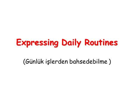 Expressing Daily Routines