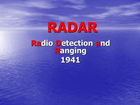 Radio Detection and Ranging 1941