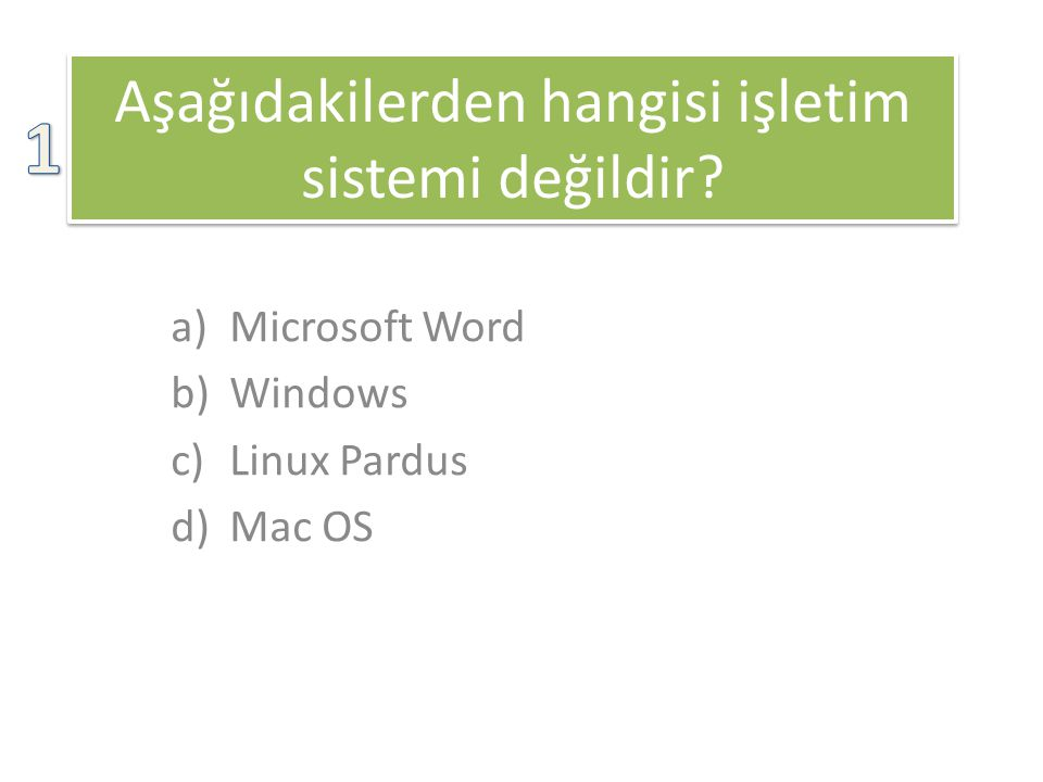 Aşağıdakilerden hangisi işletim sistemi değildir.