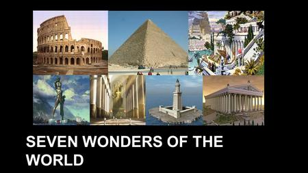 SEVEN WONDERS OF THE WORLD. Seven wonders of the world 1- Cheops Pyramid ( Keops Piramiti ) 2- Hanging Gardens of Babylon ( Babil'in Asma Bahçeleri )