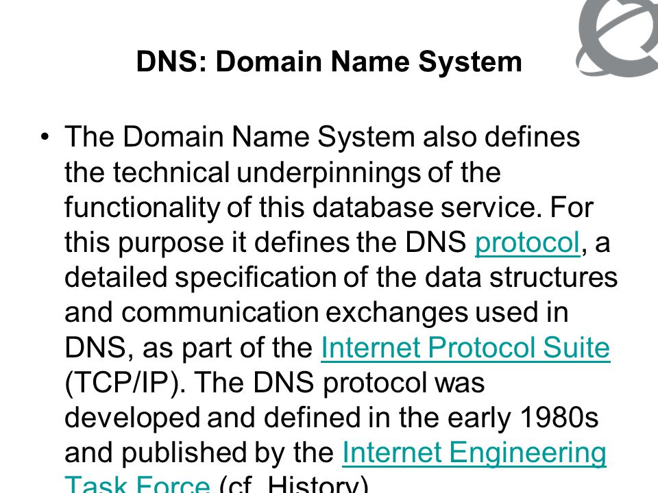DNS: Domain Name System DNS Structure The domain name space The domain name space consists of a tree of domain names.