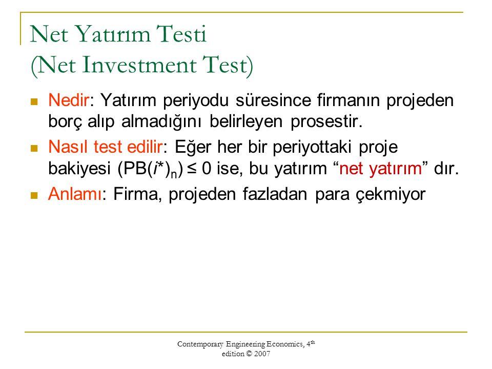 Contemporary Engineering Economics, 4 th edition © 2007 Saf Yatırım (Pure Investment) Tanım: Firmanın projeden hiç borç almadığı (para çekmediği) yatırımdır.