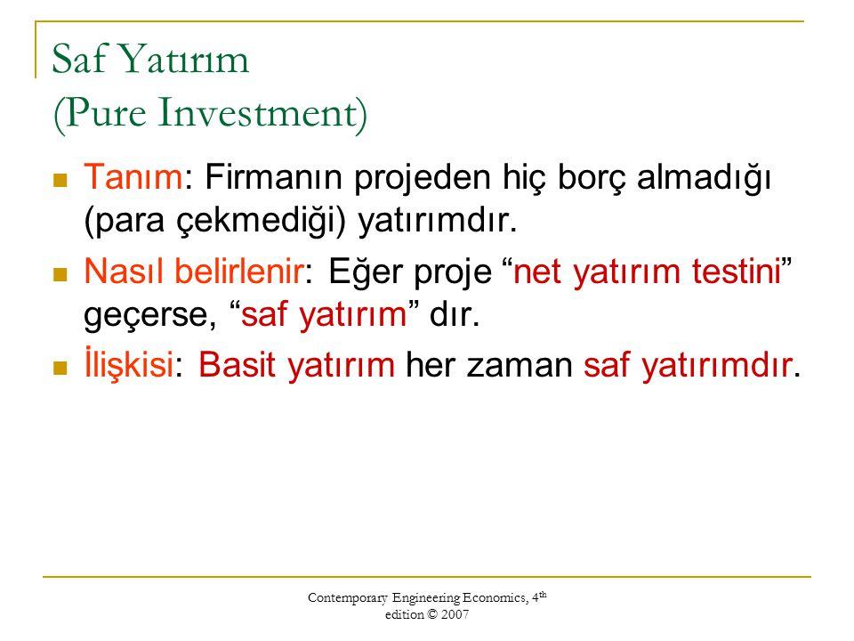 Contemporary Engineering Economics, 4 th edition © 2007 Karma Yatırım (Mixed Investment) Tanım: Firmanın yatırım süresince yatırım projesinden borçlandığı projelerdir Nasıl belirlenir: Proje eğer net yatırım testini geçemezse bu proje karma yatırımdır .