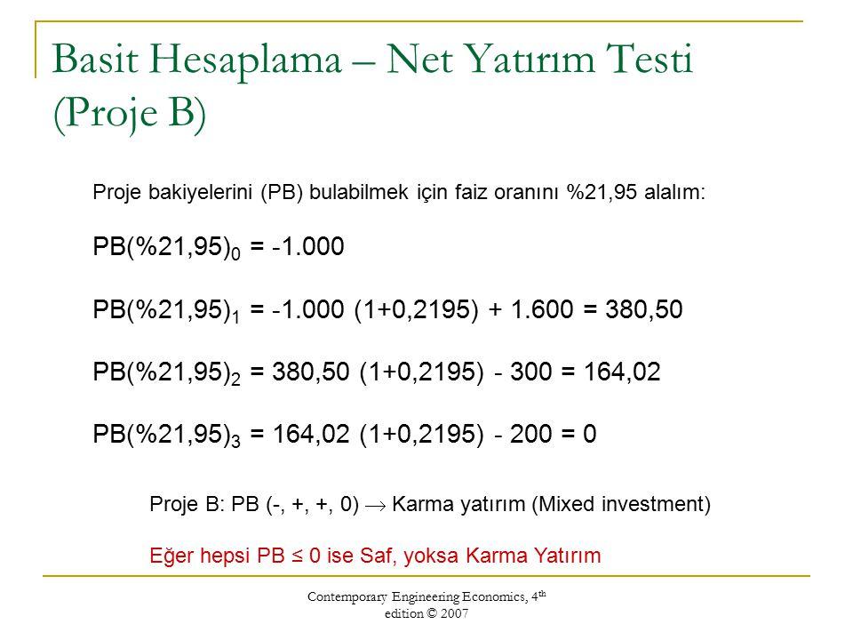 Contemporary Engineering Economics, 4 th edition © 2007 Net Yatırım Testi (Örnek 7.6)