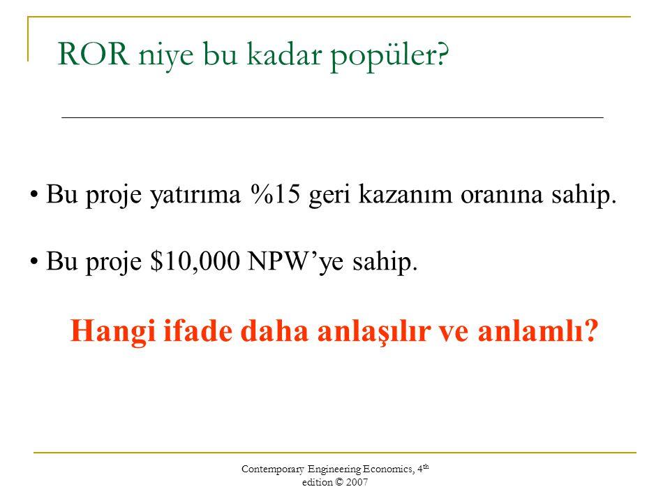 Contemporary Engineering Economics, 4 th edition © 2007 Tanım 1: Borçtan kazanılan faiz Örnek: Bir banka $10.000 borç veriyor ve 3 yıl boyunca yıllık $2.021 ödeme alıyor.