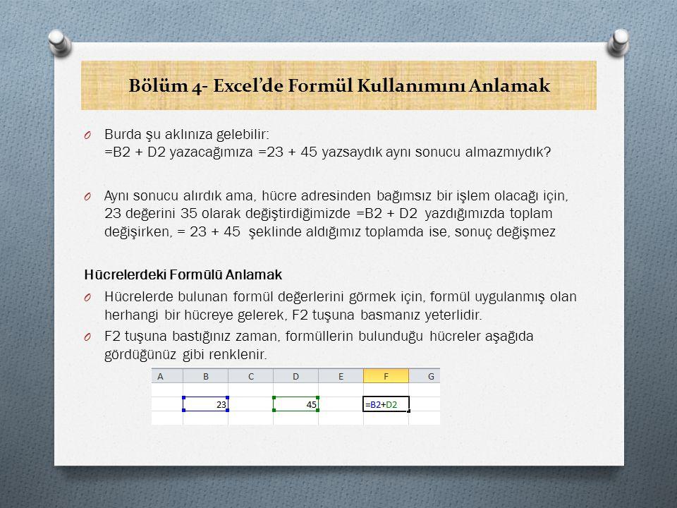 Bölüm 4- Excel'de Formül Kullanımını Anlamak Hesaplamalarda Dikkat Edilmesi Gereken Noktalar O Hesaplama yapmadan önce, öncelikle sonucu yazdıracağınız hücreye tıklamanız gerekir.