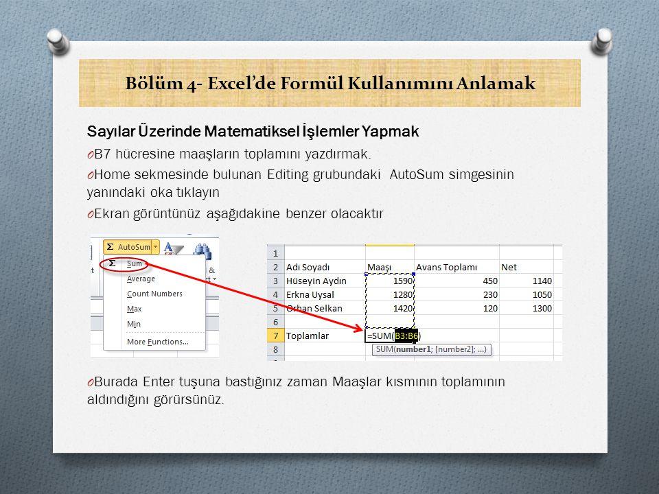 Bölüm 4- Excel'de Formül Kullanımını Anlamak Toplamları aldırmanın bir başka yolu ise, durum çubuğundan yaralanmaktır.