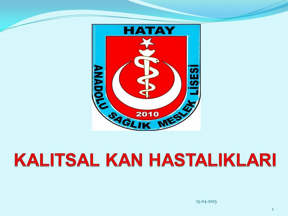 HEMOGLOBİNOPATİLER (Kalıtsal kan hastalıkları) TALASEMİ(AKDENİZ ANEMİSİ) ORAK HÜCRE ANEMİSİ DİĞER… 15.04.20152