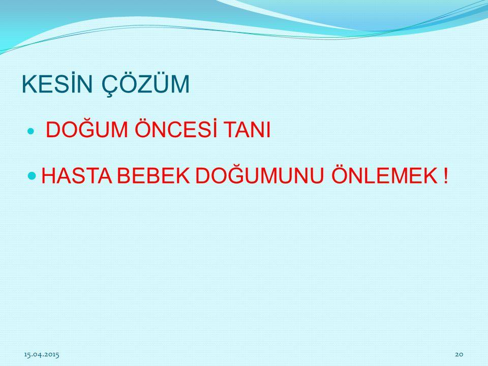 PRENATAL (DOĞUM ÖNCESİ) TANI MALİYETİ 400-1500 TL 15.04.201521