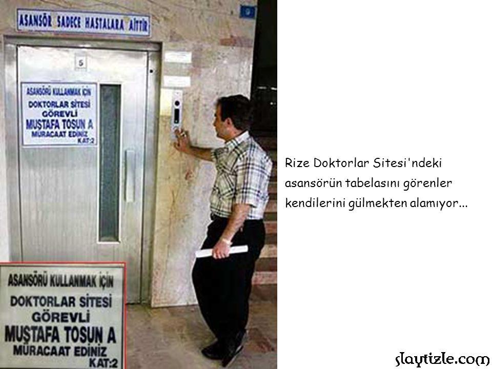 Rize Doktorlar Sitesi ndeki asansörün tabelasını görenler kendilerini gülmekten alamıyor...